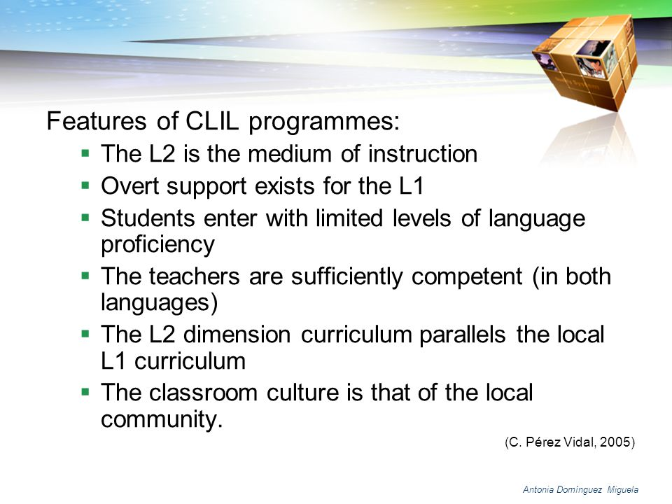 Features of CLIL programmes: