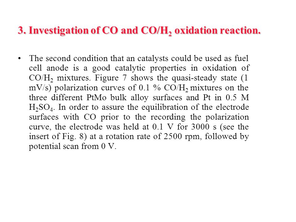 3. Investigation of CO and CO/H2 oxidation reaction.