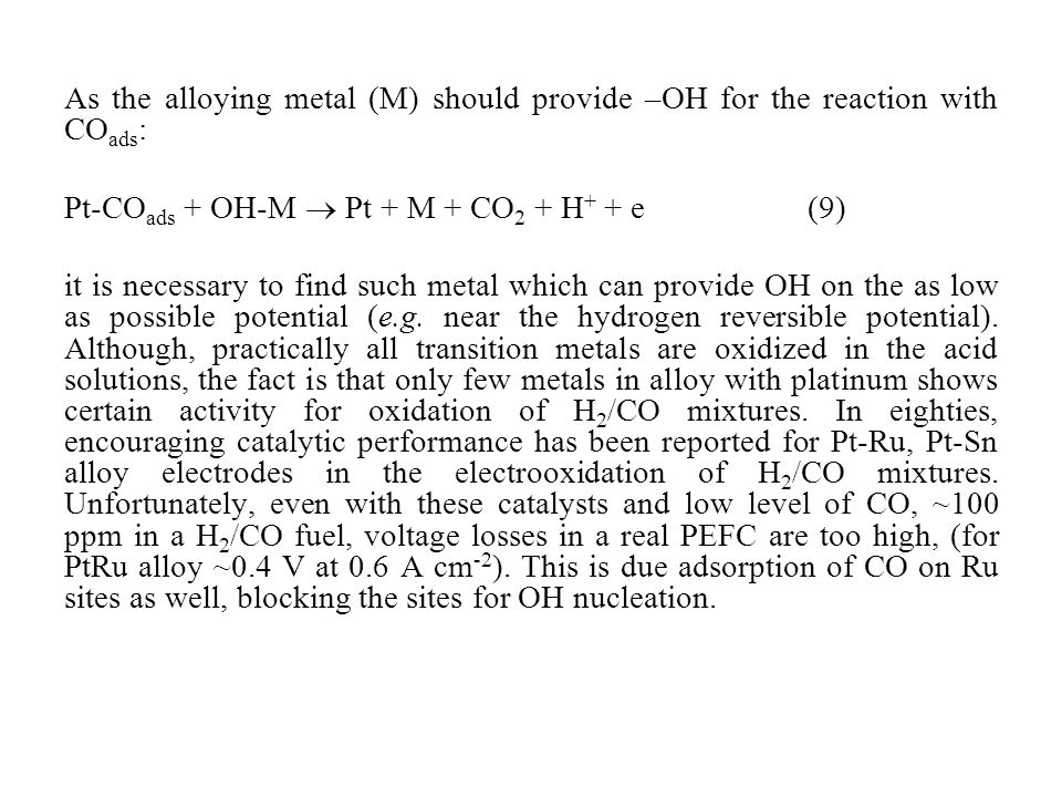 As the alloying metal (M) should provide –OH for the reaction with COads: