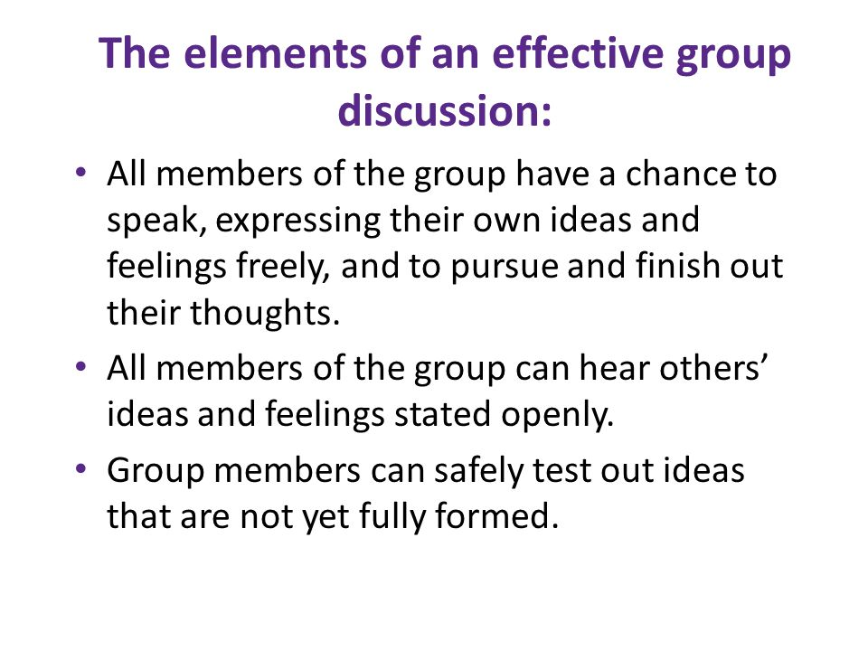 The elements of an effective group discussion: