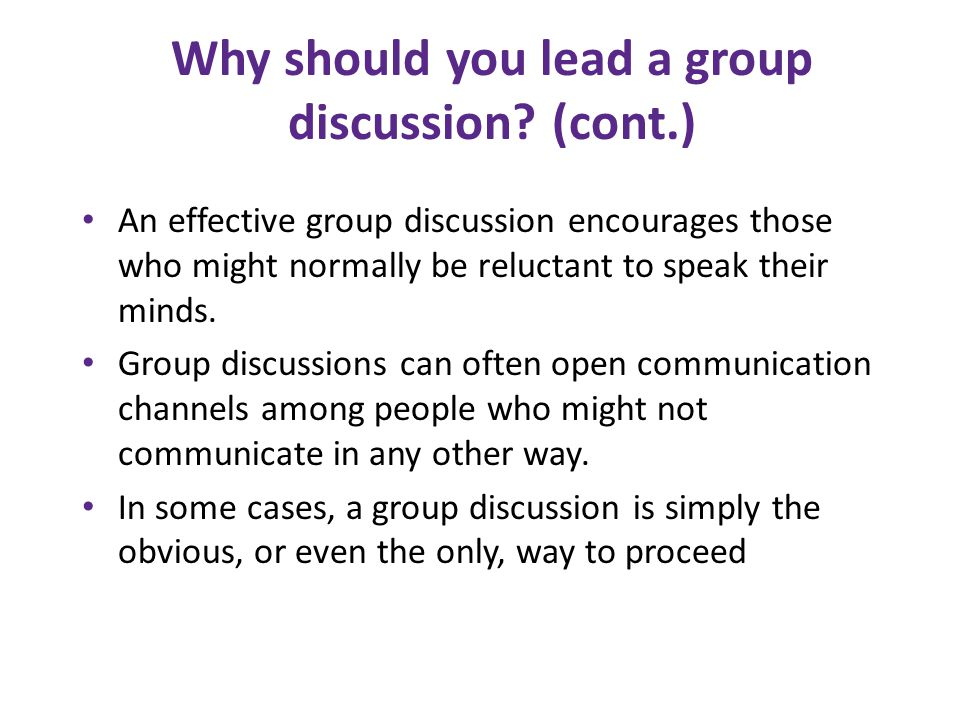 Why should you lead a group discussion (cont.)