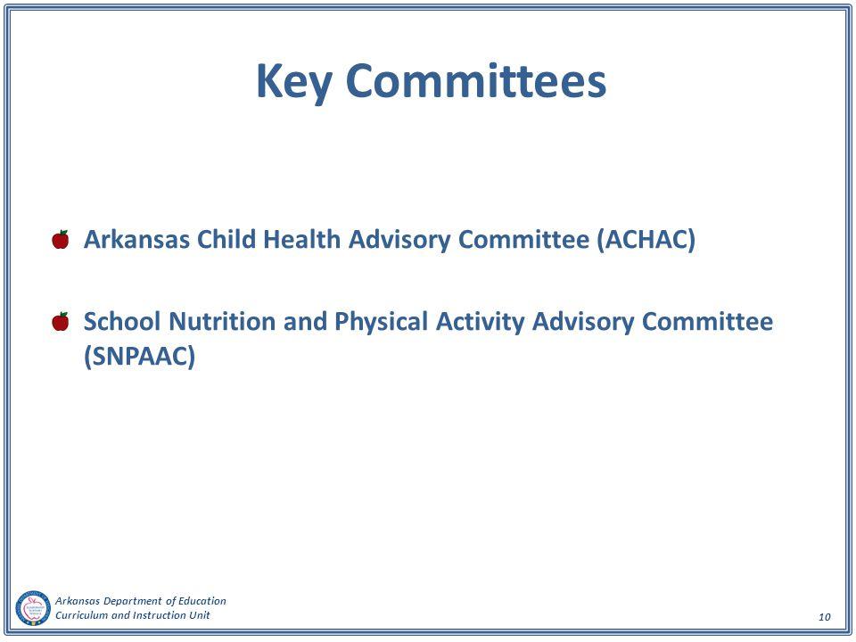 Key Committees Arkansas Child Health Advisory Committee (ACHAC)