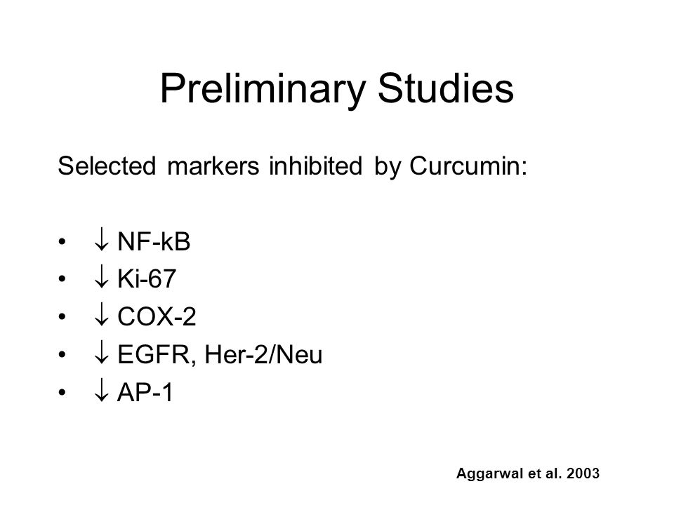 Preliminary Studies Selected markers inhibited by Curcumin:  NF-kB