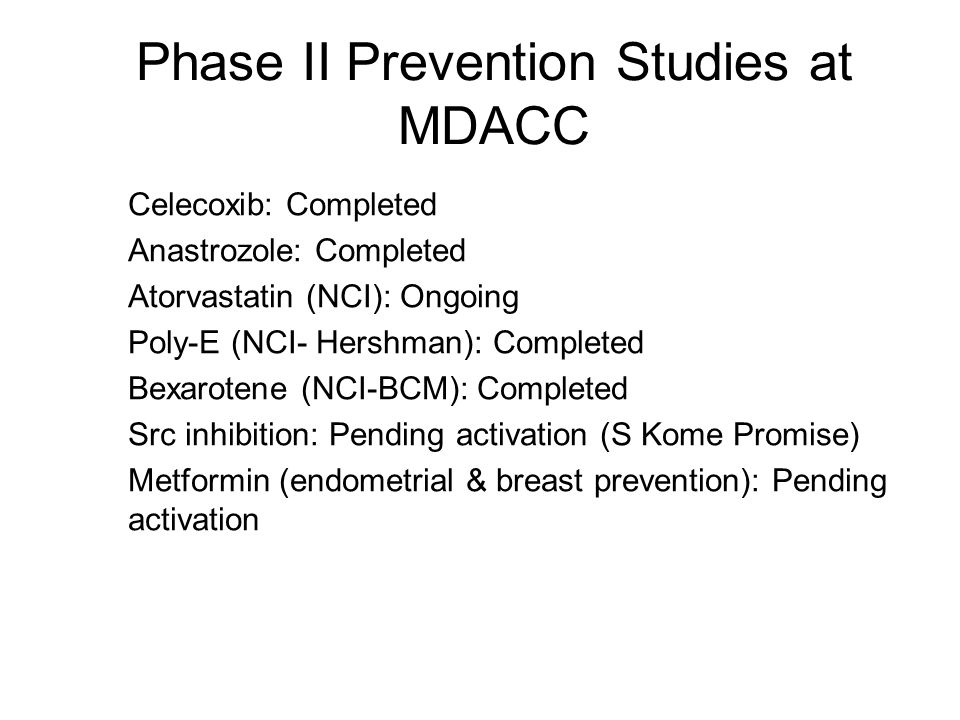Phase II Prevention Studies at MDACC