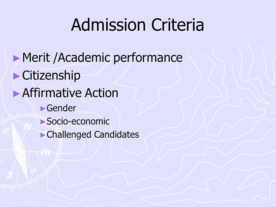 Admission Criteria Merit /Academic performance Citizenship