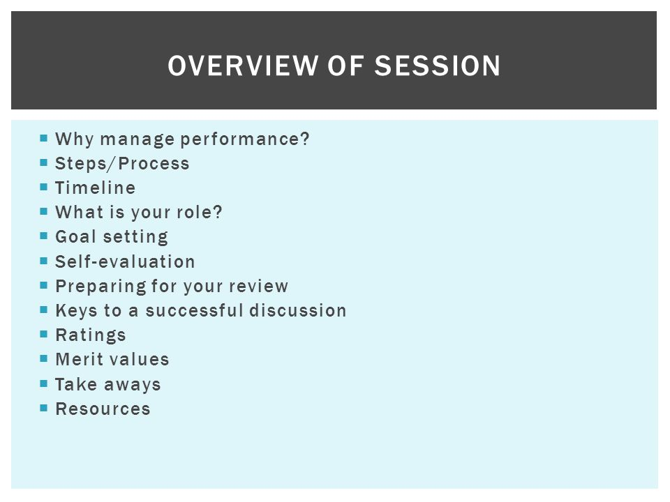 Overview of Session Why manage performance Steps/Process Timeline
