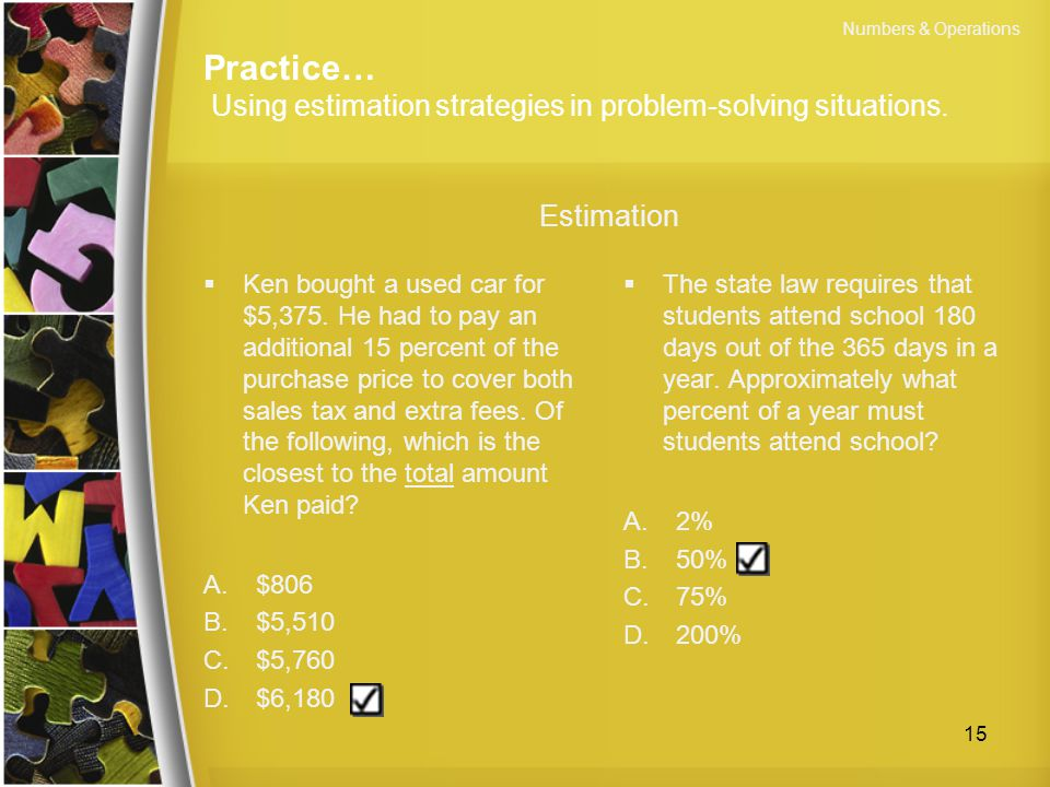 Practice… Using estimation strategies in problem-solving situations.