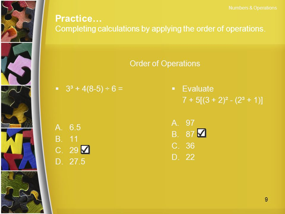 Practice… Completing calculations by applying the order of operations.