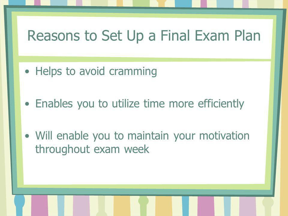 Reasons to Set Up a Final Exam Plan