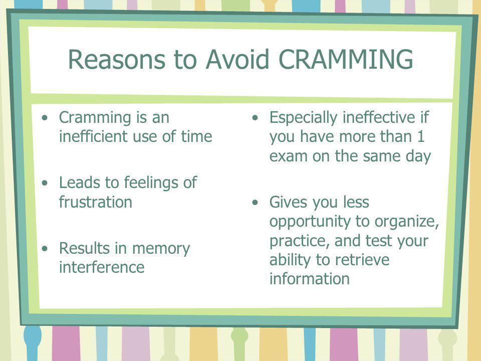 Reasons to Avoid CRAMMING