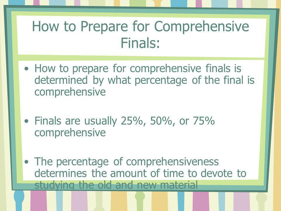 How to Prepare for Comprehensive Finals: