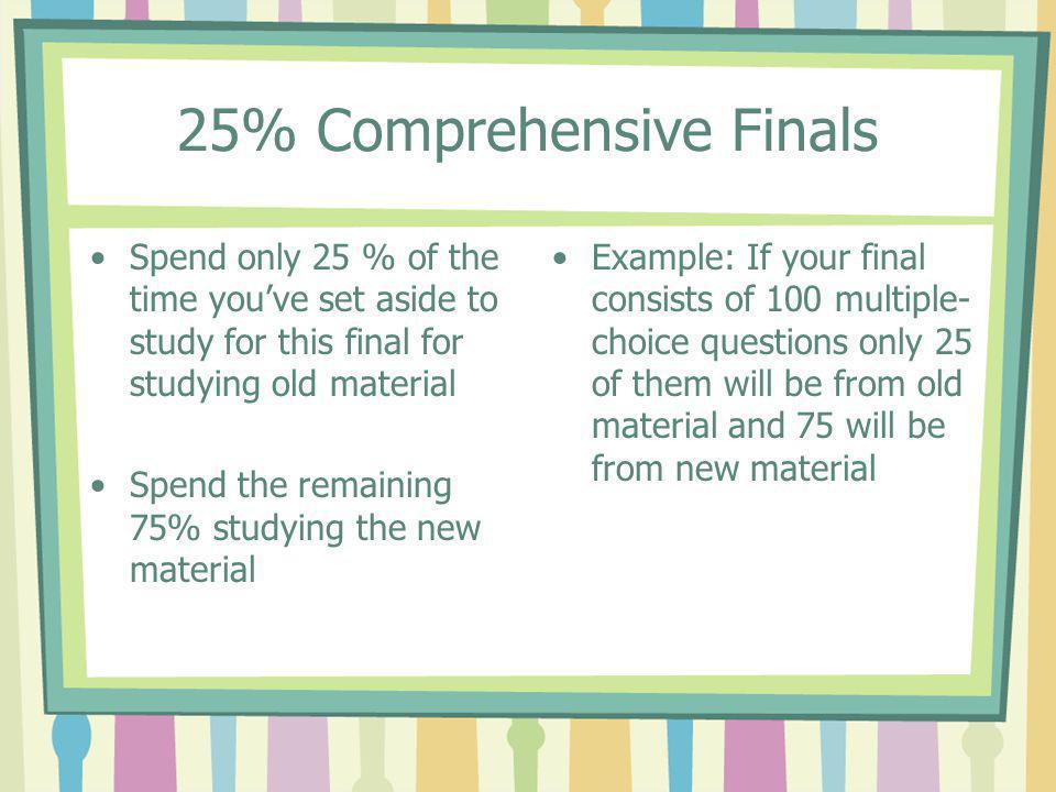 25% Comprehensive Finals