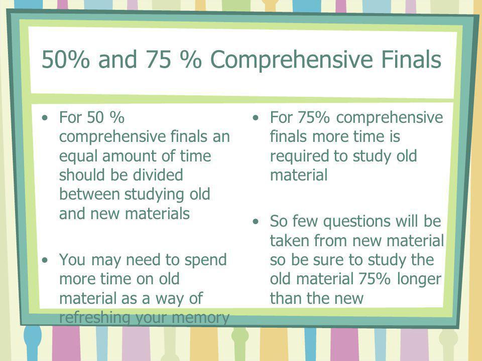 50% and 75 % Comprehensive Finals