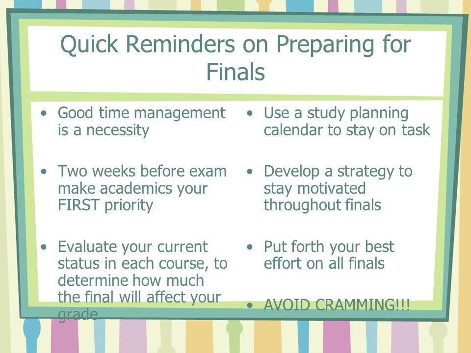 Quick Reminders on Preparing for Finals