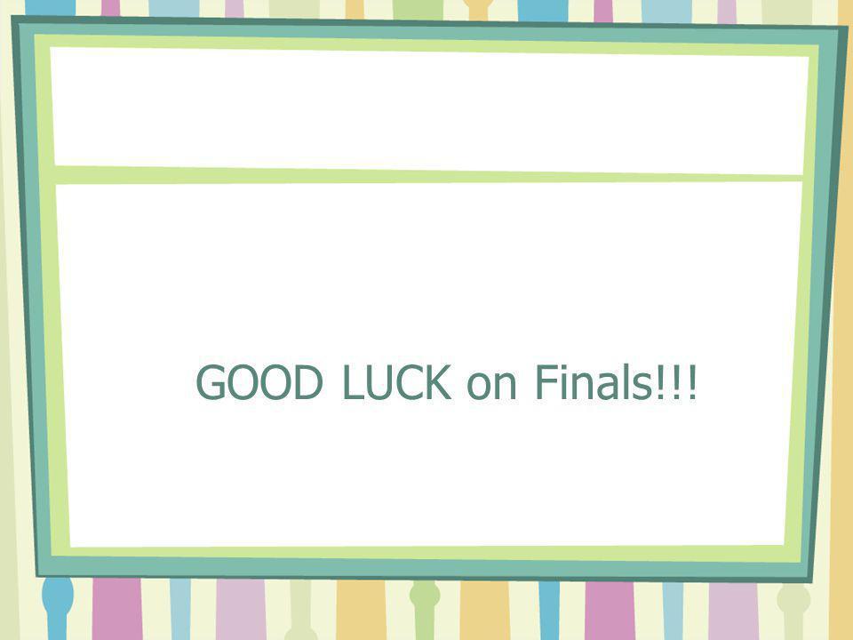 GOOD LUCK on Finals!!!