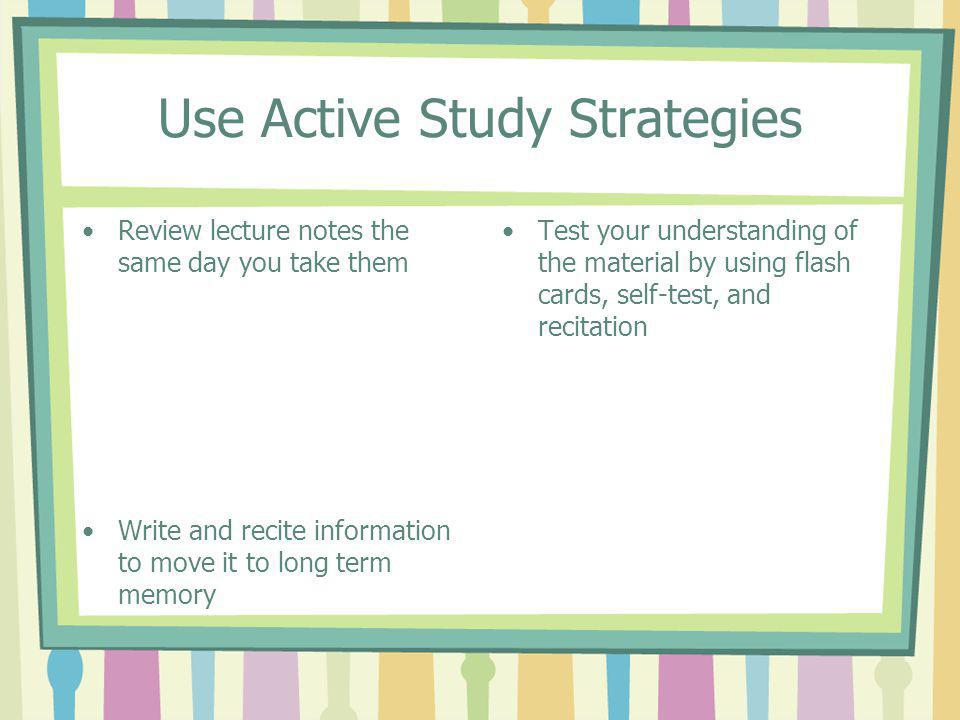 Use Active Study Strategies