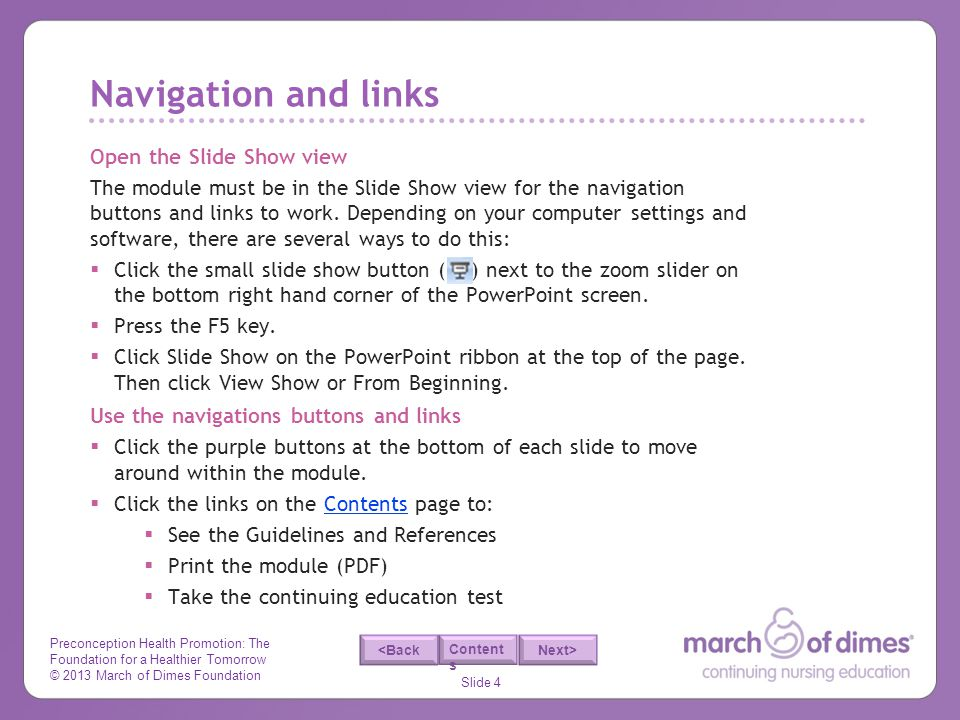 Navigation and links Open the Slide Show view