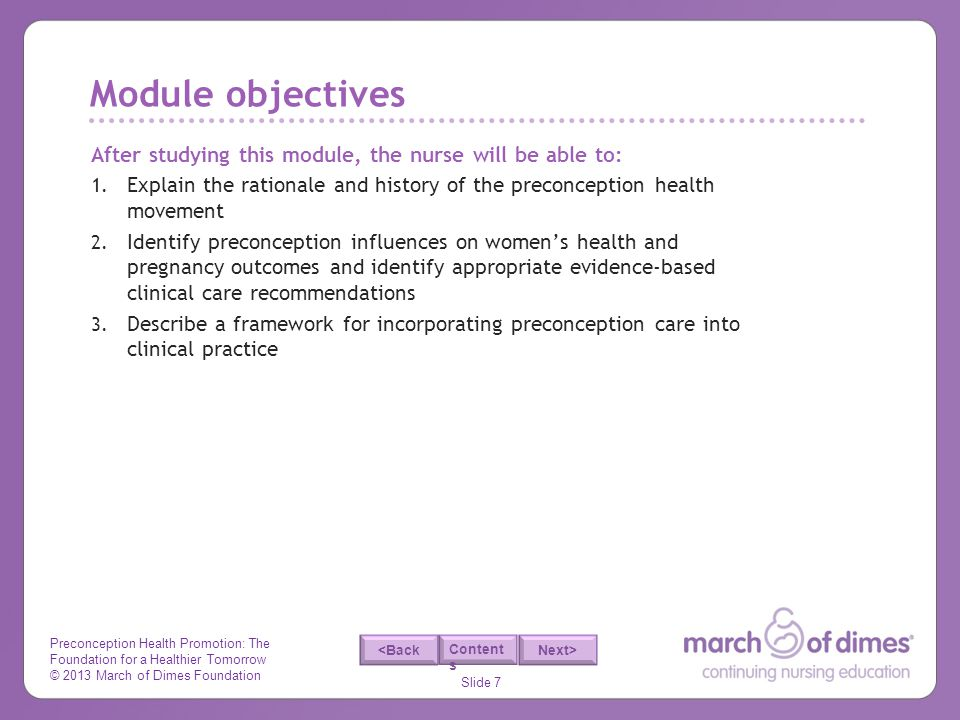 Module objectives After studying this module, the nurse will be able to: Explain the rationale and history of the preconception health movement.