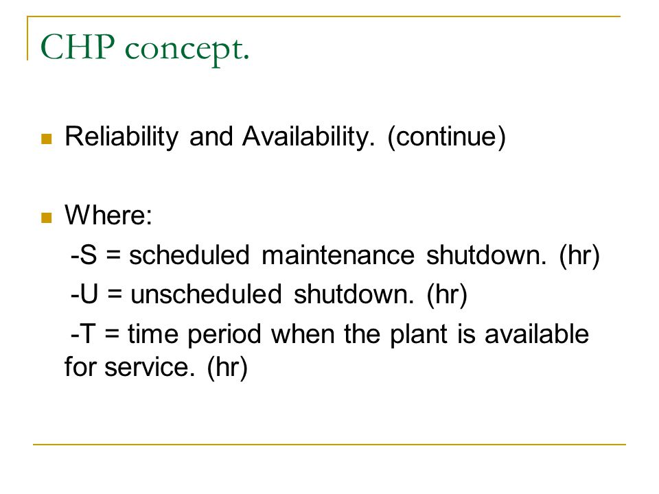CHP concept. Reliability and Availability. (continue) Where: