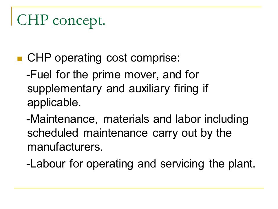 CHP concept. CHP operating cost comprise: