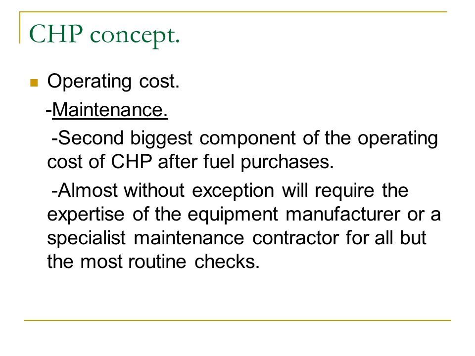 CHP concept. Operating cost. -Maintenance.