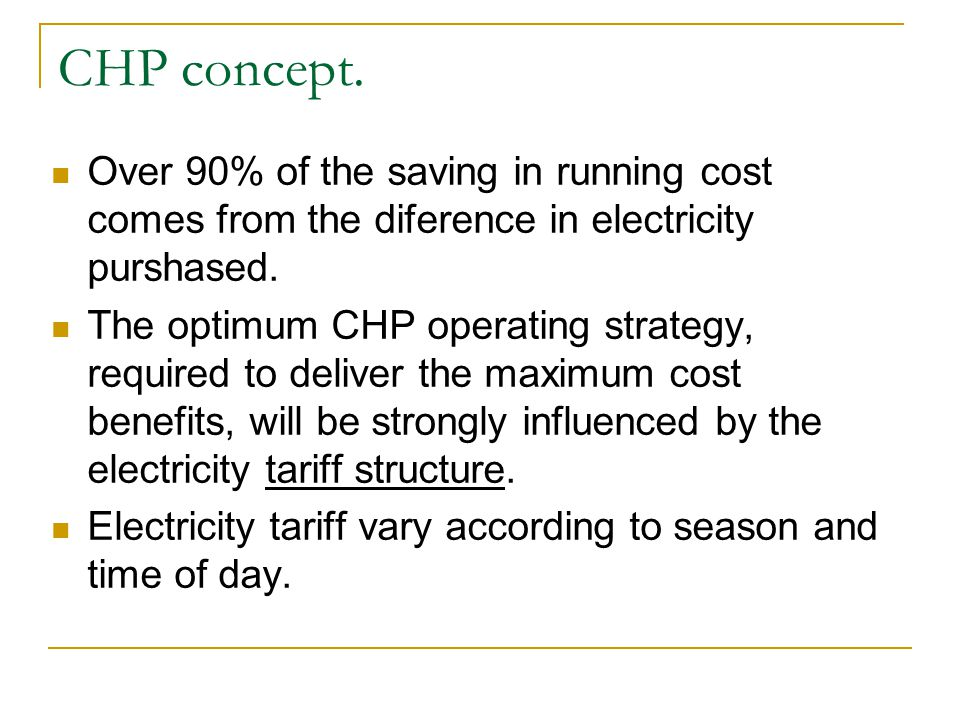 CHP concept. Over 90% of the saving in running cost comes from the diference in electricity purshased.