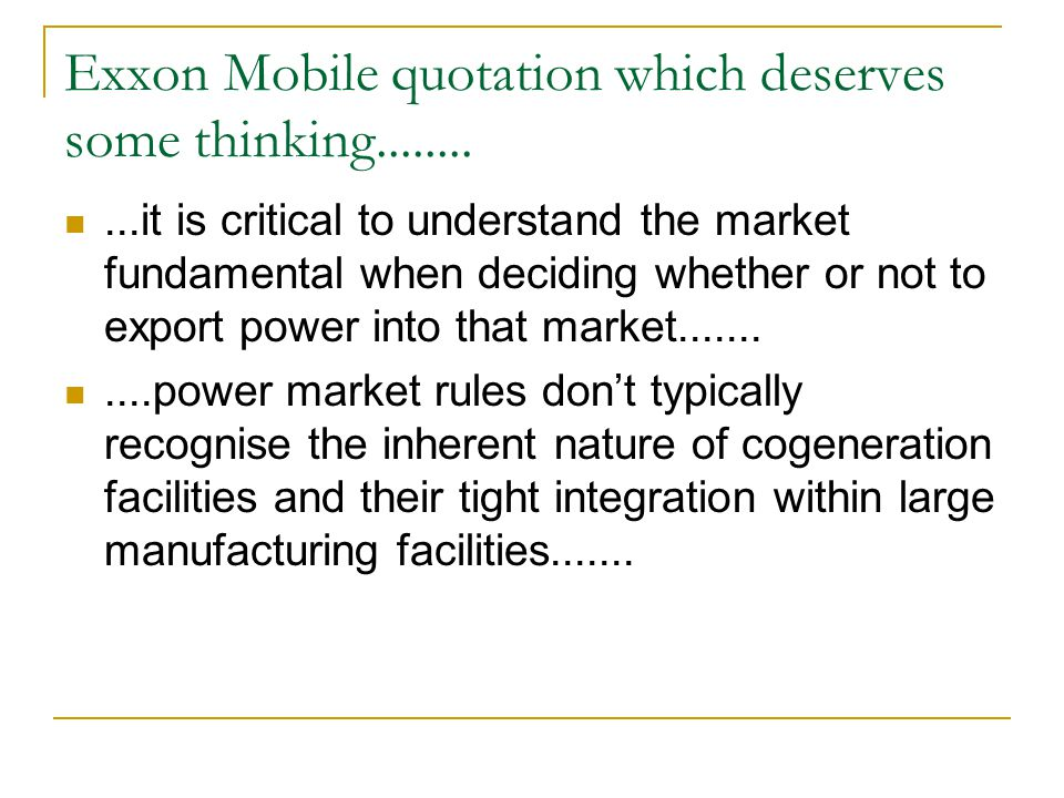 Exxon Mobile quotation which deserves some thinking........