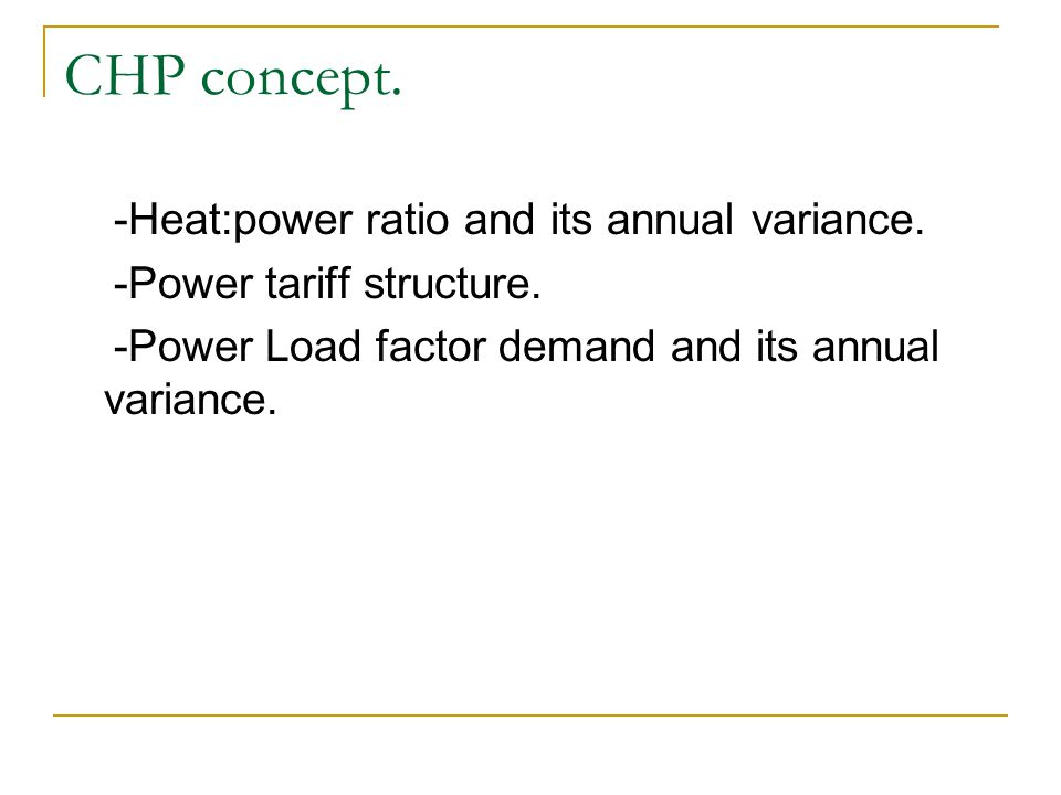 CHP concept. -Heat:power ratio and its annual variance.