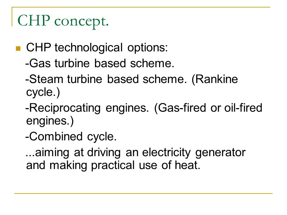 CHP concept. CHP technological options: -Gas turbine based scheme.