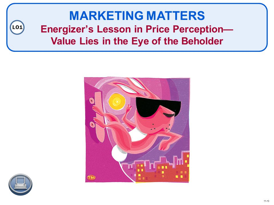 MARKETING MATTERS Energizer's Lesson in Price Perception— Value Lies in the Eye of the Beholder