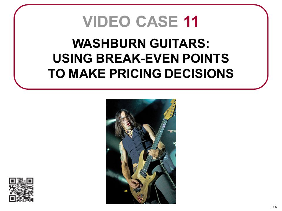 WASHBURN GUITARS: USING BREAK-EVEN POINTS TO MAKE PRICING DECISIONS
