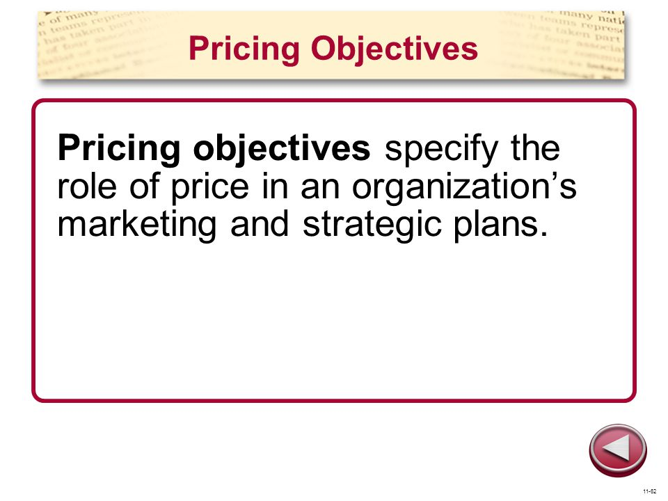 Pricing Objectives Pricing objectives specify the role of price in an organization's marketing and strategic plans.