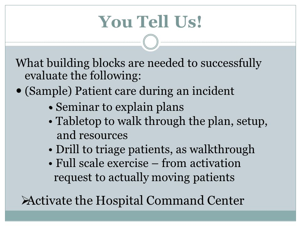 You Tell Us! Activate the Hospital Command Center