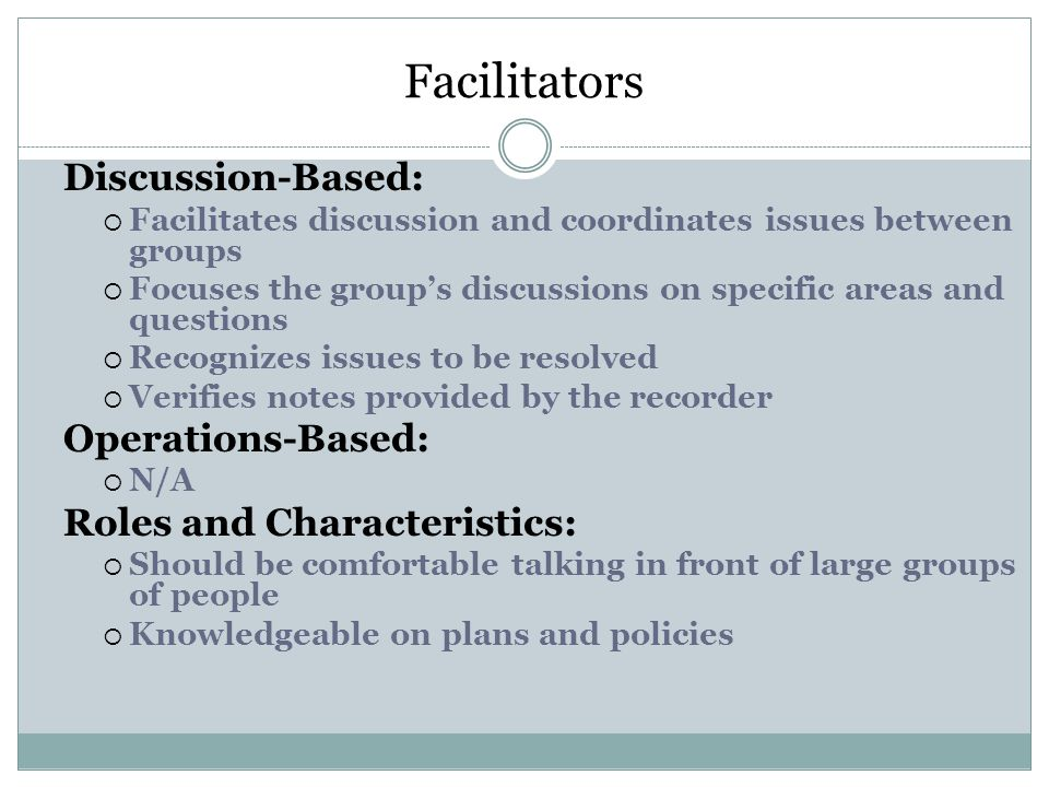 Facilitators Discussion-Based: Operations-Based: