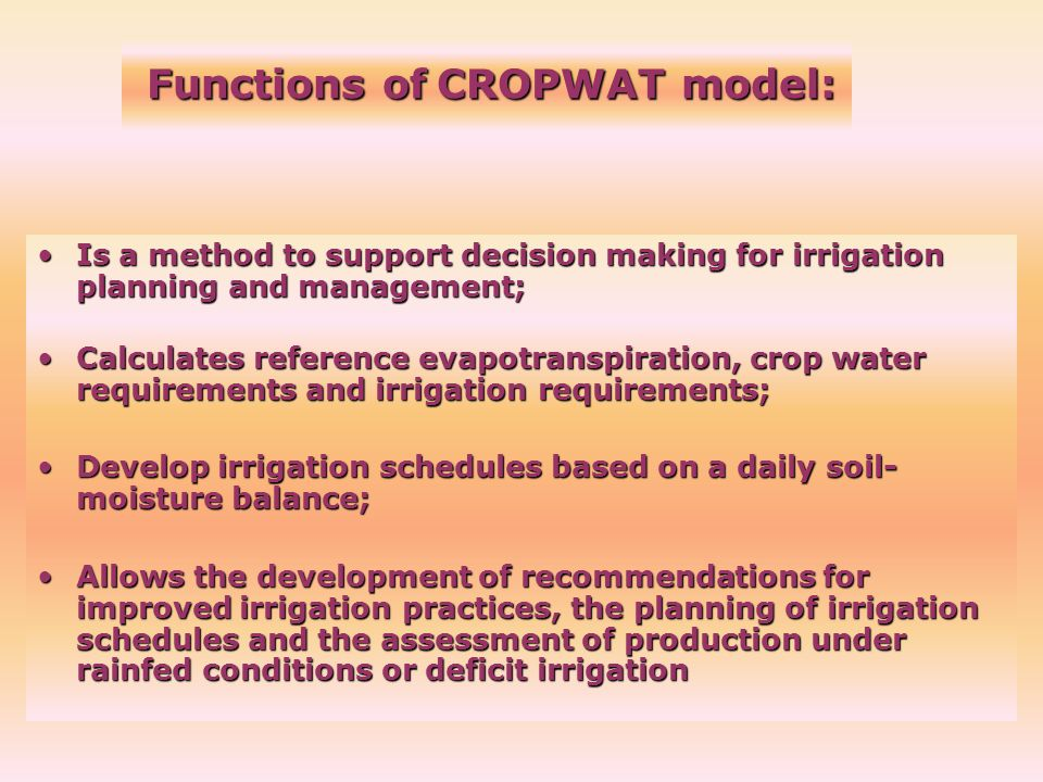 Functions of CROPWAT model: