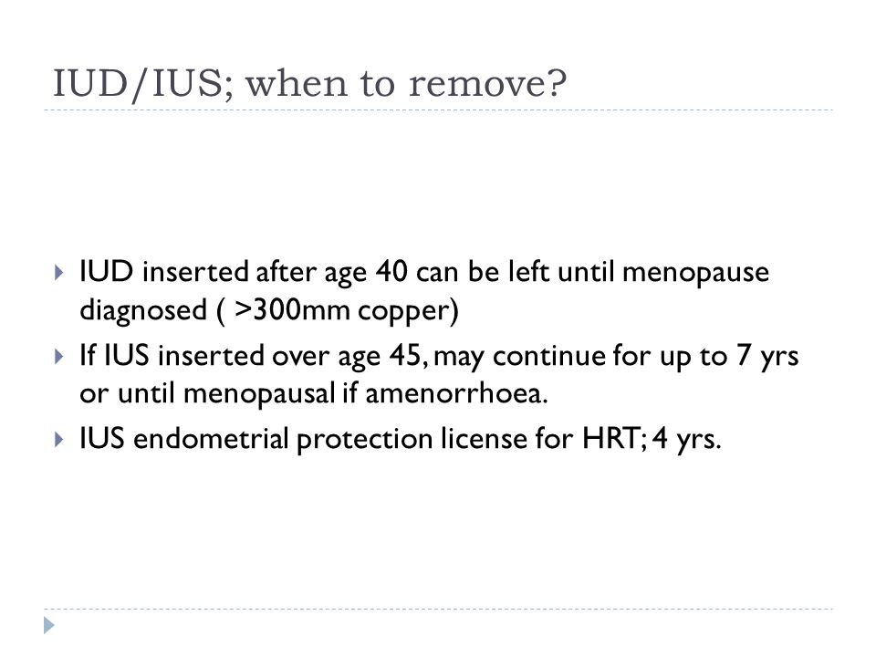 IUD/IUS; when to remove