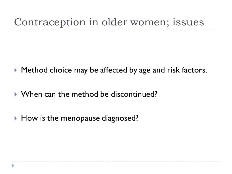 Contraception in older women; issues