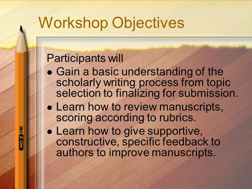 Workshop Objectives Participants will