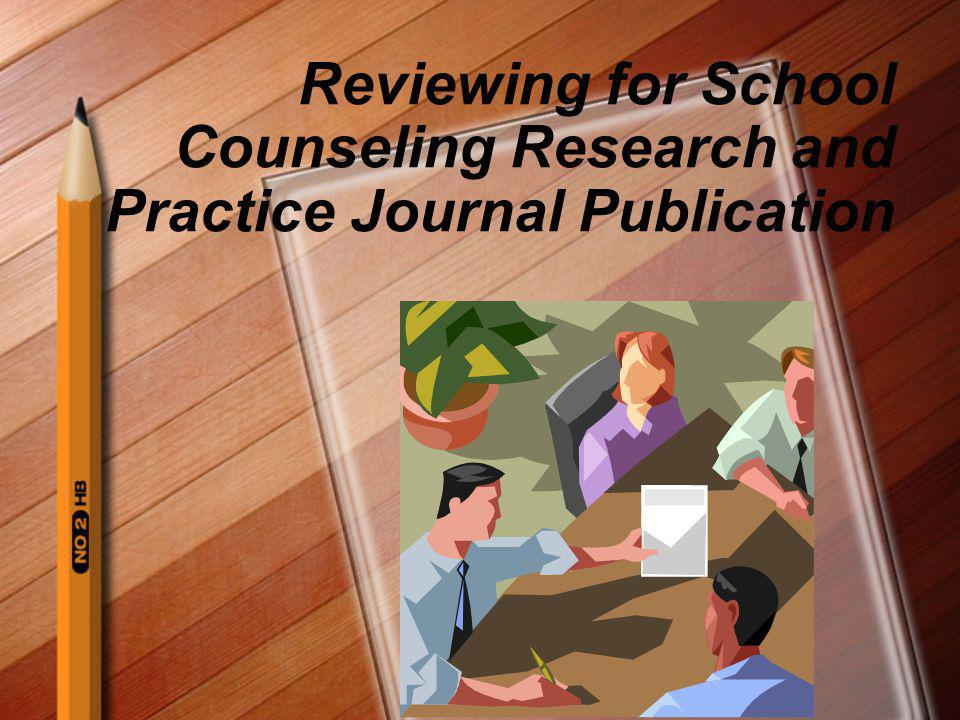Reviewing for School Counseling Research and Practice Journal Publication