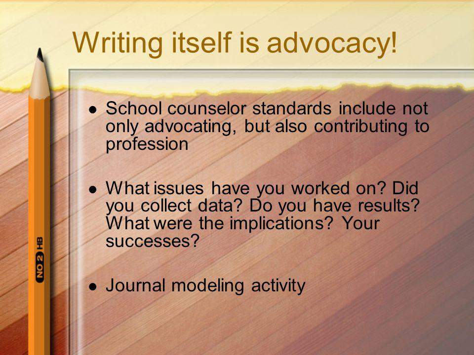 Writing itself is advocacy!