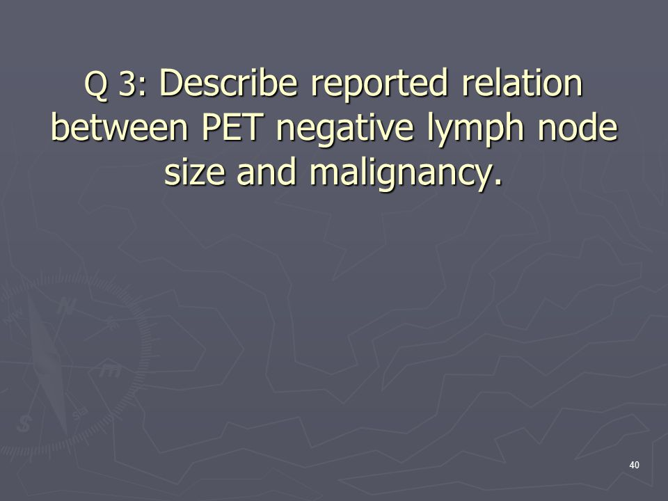 Q 3: Describe reported relation between PET negative lymph node size and malignancy.