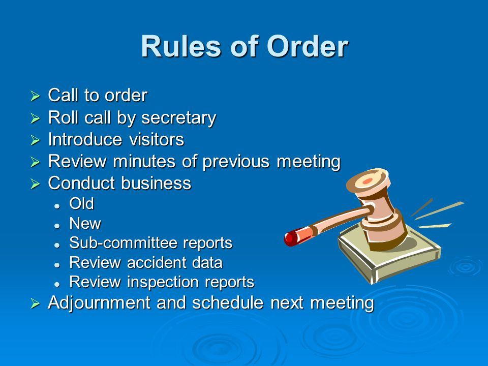 Rules of Order Call to order Roll call by secretary Introduce visitors