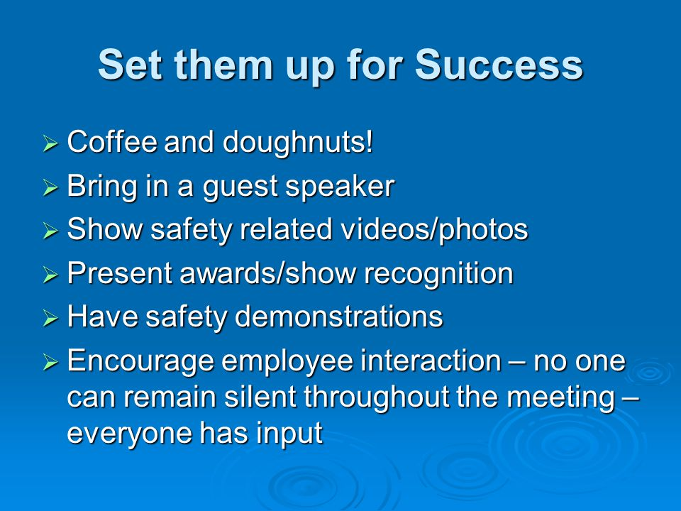 Set them up for Success Coffee and doughnuts! Bring in a guest speaker