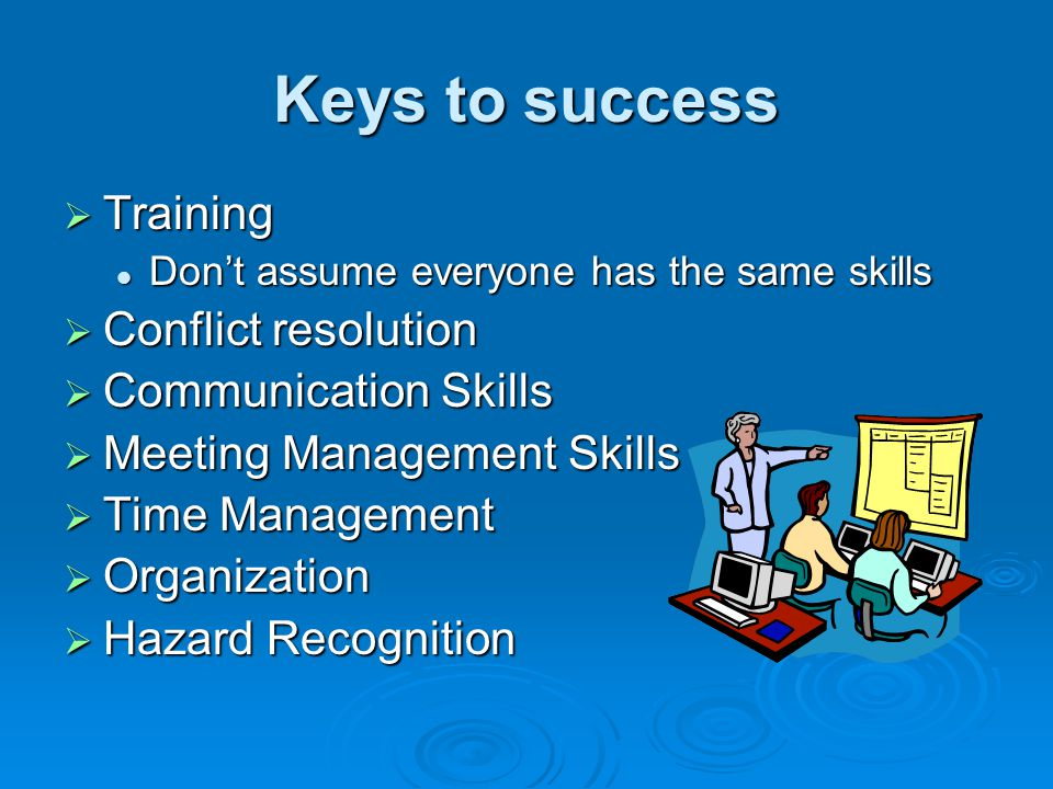 Keys to success Training Conflict resolution Communication Skills