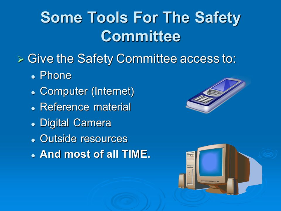 Some Tools For The Safety Committee