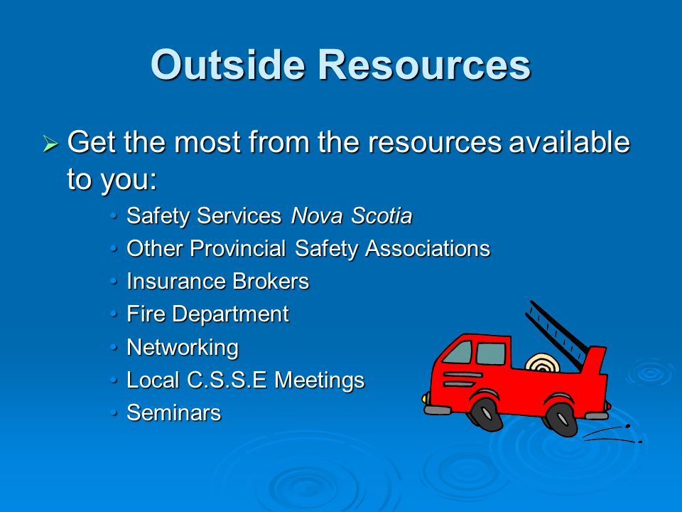 Outside Resources Get the most from the resources available to you: