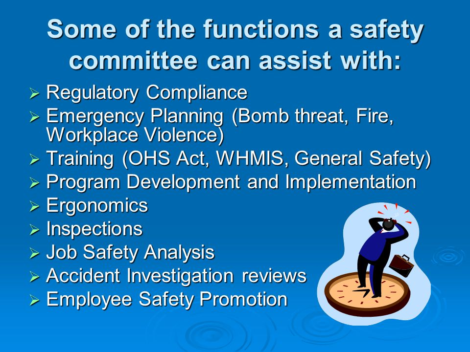 Some of the functions a safety committee can assist with: