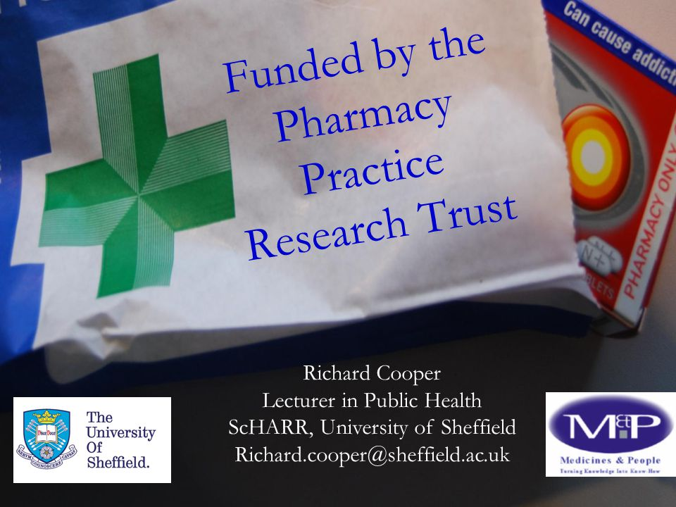 Funded by the Pharmacy Practice Research Trust