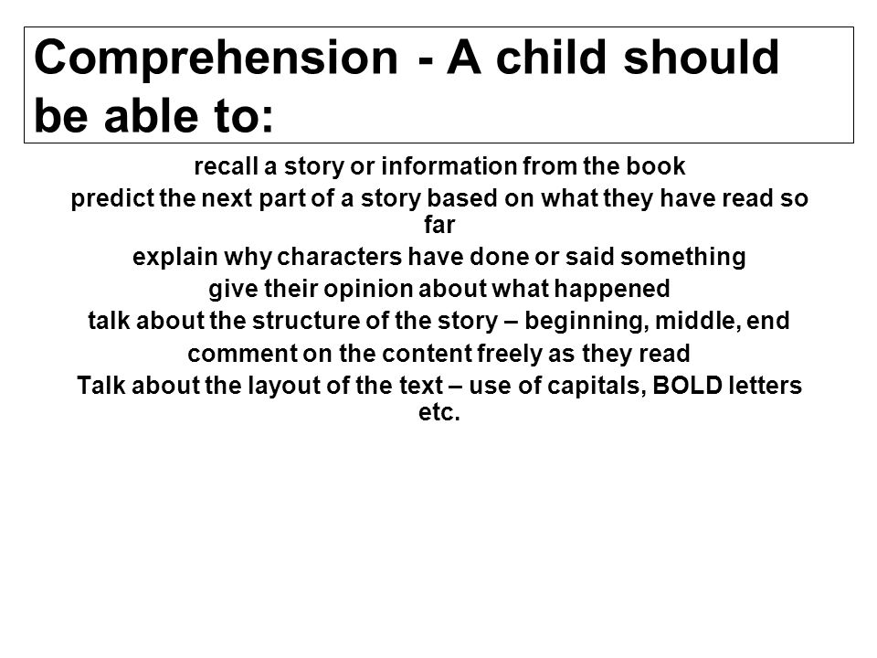 Comprehension - A child should be able to: