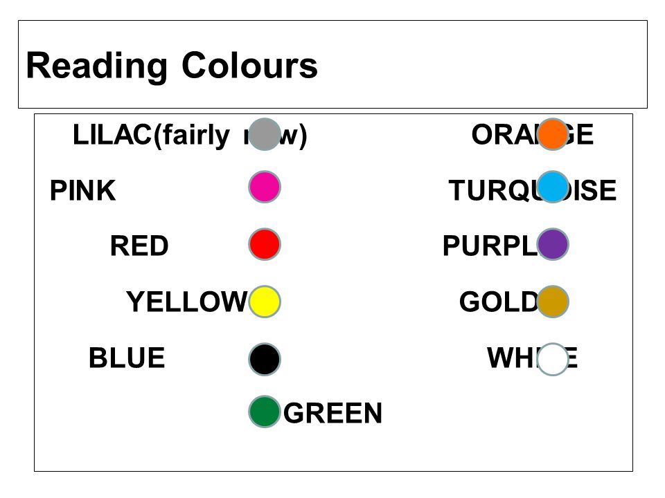 Reading Colours LILAC(fairly new) ORANGE PINK TURQUOISE RED PURPLE YELLOW GOLD BLUE WHITE GREEN